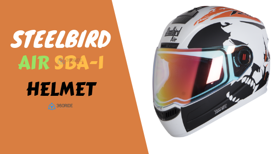 67bc400e Steelbird Air SBA-1 Full Face Helmet Review - 360Ride