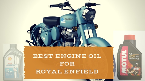 Best Engine Oil For Royal Enfield 360ride