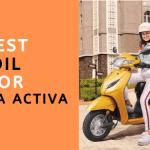 Best Oil For Honda Activa